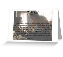 Outlander Quote/Jamie & Claire Fraser/One woman Greeting Card