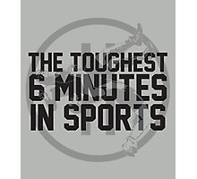 The Toughest 6 Minutes Photographic Print
