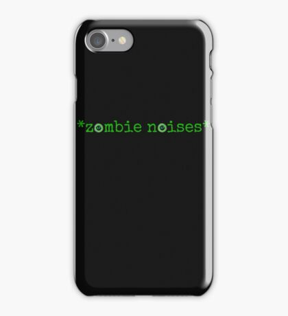 *zombie noises* iPhone Case/Skin
