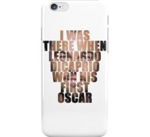 I was there! iPhone Case/Skin