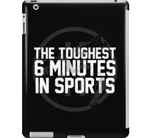 The Toughest 6 Minutes iPad Case/Skin