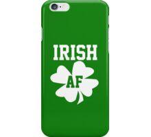 Irish AF iPhone Case/Skin