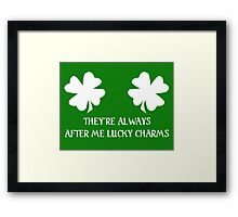 They're Always After Me Lucky Charms - St Patrick's Day Framed Print