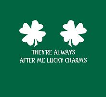 They're Always After Me Lucky Charms - St Patrick's Day Womens Fitted T-Shirt