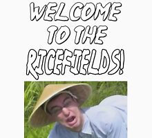 welcome to the ricefields Unisex T-Shirt