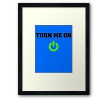 TURN ME ON <3 Framed Print
