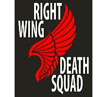 Right Wing Death Squad Photographic Print