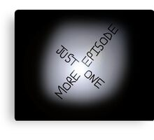 Just One More Episode X-Files Canvas Print