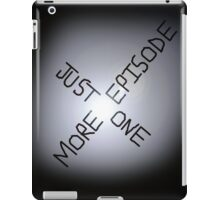 Just One More Episode X-Files iPad Case/Skin