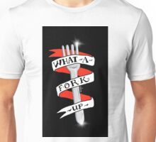 What a Fork Up Unisex T-Shirt