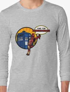 Time for Chimichangas!!! Long Sleeve T-Shirt
