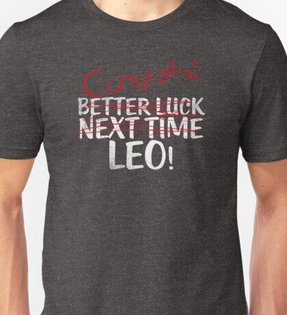 congrats leo! Unisex T-Shirt
