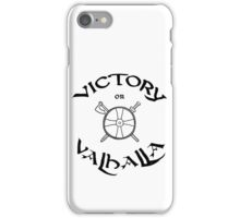 Victory or Valhalla, black iPhone Case/Skin