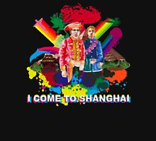 I Come to Shanghai Unisex T-Shirt