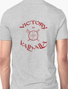 Victory or Valhalla, red Unisex T-Shirt