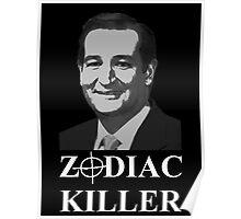 Ted Cruz is the Zodiac Killer Poster