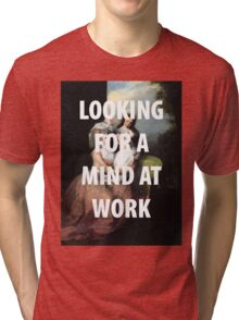 A MIND AT WORK Tri-blend T-Shirt