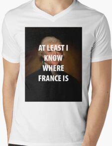 AT LEAST I KNOW WHERE FRANCE IS Mens V-Neck T-Shirt