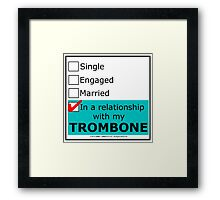 In A Relationship With My Trombone Framed Print
