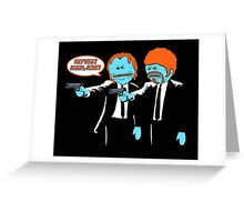 Mr. Meeseeks - Pulp Fiction parody Greeting Card