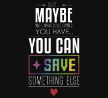 Maybe you can SAVE something else Baby Tee