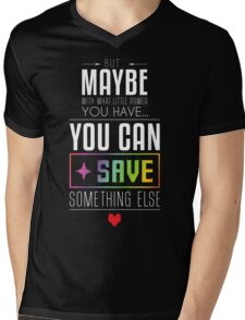 Maybe you can SAVE something else Mens V-Neck T-Shirt
