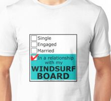 In A Relationship With My Windsurf Board Unisex T-Shirt
