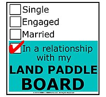 In A Relationship With My Land Paddle Board Photographic Print