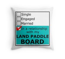 In A Relationship With My Land Paddle Board Throw Pillow