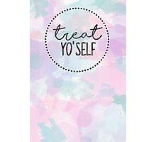 Treat Yo'self Photographic Print