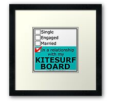 In A Relationship With My Kitesurf Board Framed Print