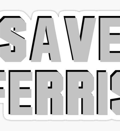 Save Ferris: Ferris Bueller's Day Off Sticker