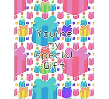 You're my special Gift!! Photographic Print