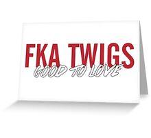 FKA Twigs - Good To Love Greeting Card