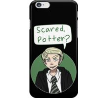 Draco 'are you scared, potter?' iPhone Case/Skin