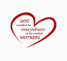 God couldn't be everywhere so he created mothers - inspirational quote Womens Fitted T-Shirt