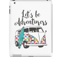 Lets be adventurers iPad Case/Skin