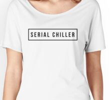 Serial Chiller Women's Relaxed Fit T-Shirt