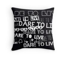 Dare To Live Throw Pillow