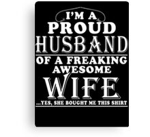 PERFECT GIFT FOR PROUD HUSBAND - FROM WIFE Canvas Print
