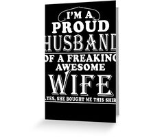 PERFECT GIFT FOR PROUD HUSBAND - FROM WIFE Greeting Card