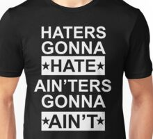 The Interview - Hater gonna hate Unisex T-Shirt