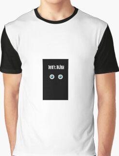 Do not blink. Graphic T-Shirt