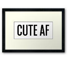 Cute AF Framed Print