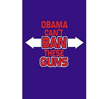 Obama Can't Ban These Guns Adult Photographic Print