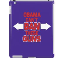 Obama Can't Ban These Guns Adult iPad Case/Skin