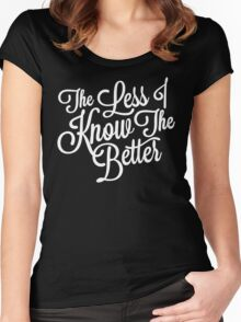 The Less I Know (White) Women's Fitted Scoop T-Shirt