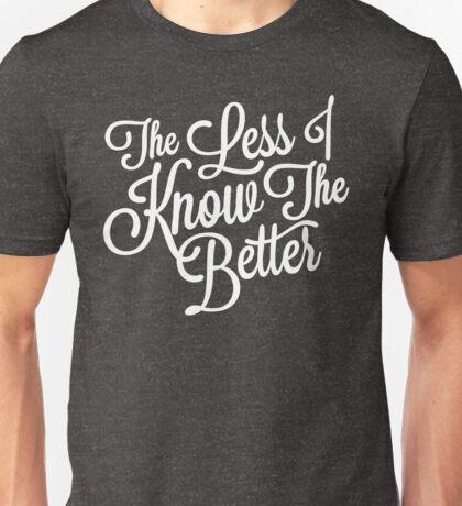 The Less I Know (White) Unisex T-Shirt