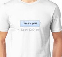 i miss you.. Unisex T-Shirt