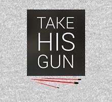 Take his gun T-Shirt